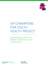 GP Champions for Youth Health: Commissioning effective primary care services for young people thumbnail image