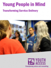Young People in Mind: Transforming Service Delivery thumbnail image